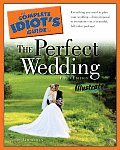 Complete Idiots Guide To The Perfect Wedding