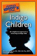 The Complete Idiot's Guide to Indigo Children: An Enlightened Approach to Nurturing an Indigo Child (Complete Idiot's Guides)