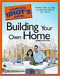 The Complete Idiot's Guide to Building Your Own Home (Complete Idiot's Guides) Cover
