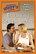 Complete Idiots Guide to Enhancing Sexual Desire