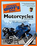 Complete Idiots Guide to Motorcycles 4th Edition