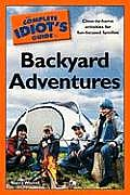 Complete Idiots Guide to Backyard Adventures