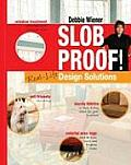 Slob Proof! Real-Life Design Solutions