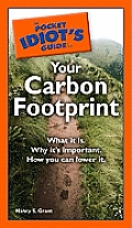The Pocket Idiot's Guide to Your Carbon Footprint (Pocket Idiot's Guides)