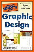 The Complete Idiot's Guide to Graphic Design (Complete Idiot's Guides) Cover
