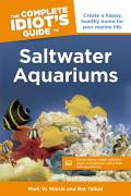 The Complete Idiot's Guide to Saltwater Aquariums [With CDROM] (Complete Idiot's Guides)