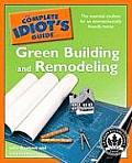 The Complete Idiot's Guide to Green Building and Remodeling (Complete Idiot's Guides)