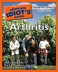 The Complete Idiot's Guide to Arthritis (Complete Idiot's Guides)
