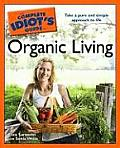 The Complete Idiot's Guide to Organic Living (Complete Idiot's Guides)