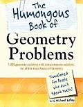 Humongous Book of Geometry Problems Translated for People Who Dont Speak Math