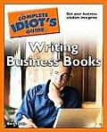 The Complete Idiot's Guide to Writing Business Books (Complete Idiot's Guides)