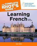 The Complete Idiot's Guide to Learning French [With CD (Audio)]