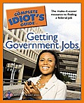 Complete Idiots Guide To Getting Government Jobs
