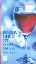 Rogov's Guide to Israeli Wines #2005: Rogov's Guide to Israeli Wines, 2005