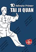 Taiji Quan: The 10-Minute Primer
