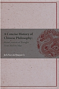 A Concise History Of Chinese Philosophy: Main Currents Of Thought From Mythology To Mao by Jiefu Xiao