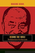Behind the Smile: The Dalai Lama, Western Media, and the Myth of Modern Tibet