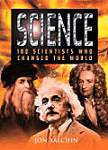 Science 100 Scientists Who Changed The