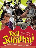 Real Samurai: Over 20 True Stories about the Knights of Old Japan! (Real)