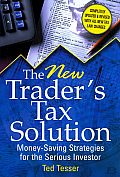 New Traders Tax Solution Money Saving Strategies for the Serious Investor