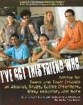 I've Got This Friend Who???: What You Can Do If You Think You or Your Friend Has a Serious Problem Advice for Teens on Alcohol, Drugs, Depression, (Large Print)
