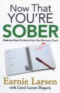 Now That You're Sober: Week-By-Week Guidance from Your Recovery Coach Cover