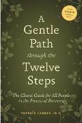 Gentle Path Through Twelve Steps (3RD 12 Edition)