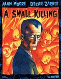 A Small Killing by Alan Moore and Oscar Zarate