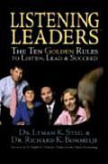 Listening Leaders The Ten Golden Rules to Listen Lead & Succeed