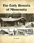The Early Resorts of Minnesota: Tourism in the Land of 10,000 Lakes