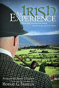 Irish Experience Travel Tales Flowing From History Humor & the Search for Home