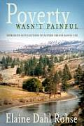 Poverty Wasn't Painful: Depression Recollections of Eastern Oregon Ranch Life