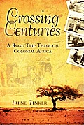 Crossing Centuries A Road Trip Through Colonial Africa