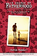 In Search of Fatherhood: A Mother Lode of Wisdom from the World of Daughterhood Cover