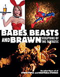 Babes, Beasts, and Brawn: Sculpture of the Fantastic