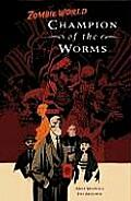 Champion Of The Worms Zombieworld