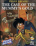 Penny Arcade 05 the Case Of The Mummys Gold