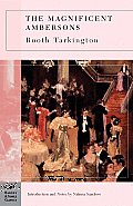 The Magnificent Ambersons (Barnes & Noble Classics Series) (B&n Classics Trade Paper) Cover