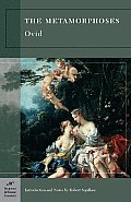 The Metamorphoses (Barnes & Noble Classics Series) (B&n Classics Trade Paper)