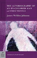 Autobiography of an Ex-colored Man and Other Writings (07 Edition) Cover