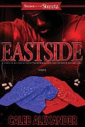 Eastside: A Coming-Of-Age Story Set Amidst the Backdrop of the Gang Violence in the Early 1990s