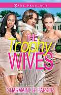 The Trophy Wives (Zane Presents)