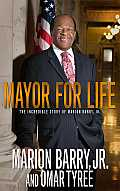 Mayor for Life The Incredible Story of Marion Barry Jr