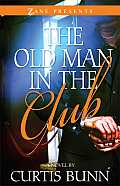 The Old Man in the Club (Zane Presents)
