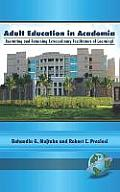 Adult Education in Academia: Recruiting and Retaining Extraordinary Facilitators of Learning (Revised 2nd Edition) (Hc)