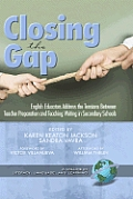 Closing the Gap: English Educators Address the Tensions Between Teacher Preparation and Teaching Writing in Secondary Schools (Hc)