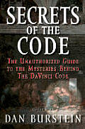 Secrets Of The Code The Unauthorized Guide To The Mysteries Behind The Da Vinci Code