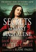 Secrets of Mary Magdalene The Untold Story of Historys Most Misunderstood Woman