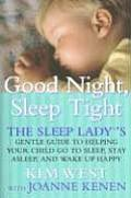 Good Night, Sleep Tight: The Sleep Lady's Gentle Guide to Helping Your Child Go to Sleep, Stay Asleep, and Wake Up Happy Cover