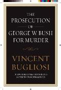 Prosecution of George W Bush for Murder